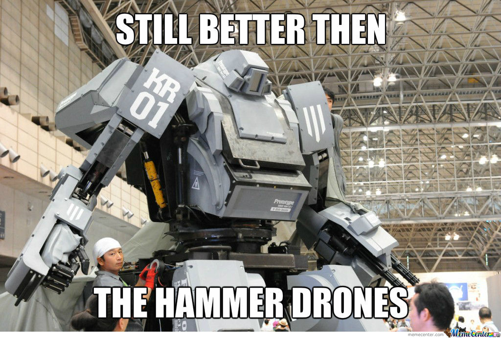 Still Better Than The Hammer Drones