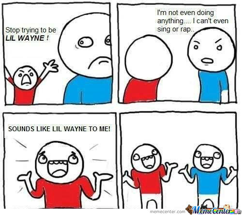 Stop Trying To Be Lil Wayne!