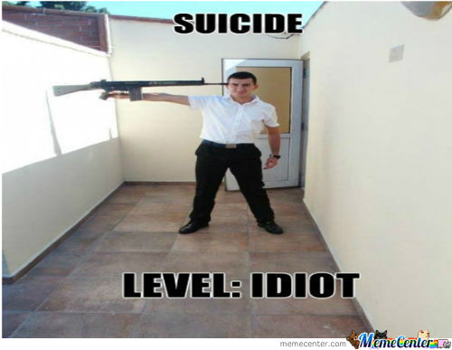 Suicide Level Idiot