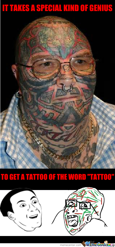 Tattooing Your Entire Face Is One Thing, But...