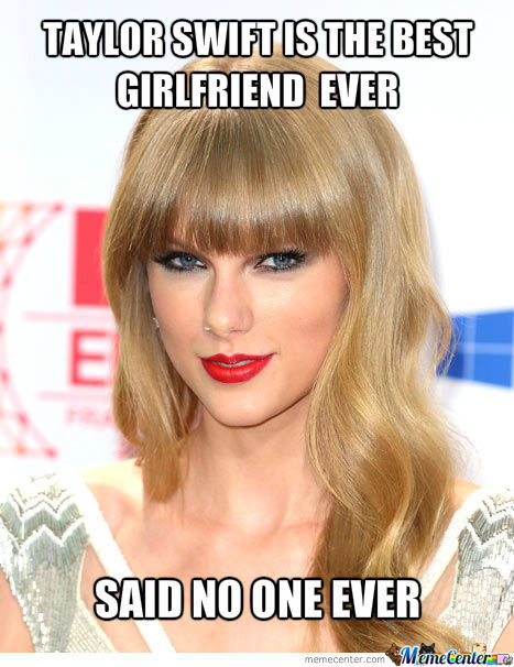 Taylor Swift? Best Girlfriend? Ever?