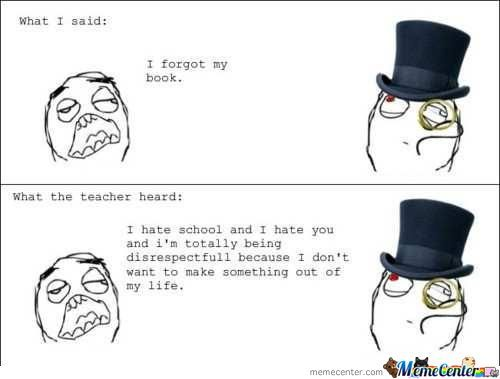 Teachers Y U No Understand