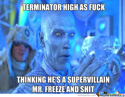 Terminator Is Too Damn High!