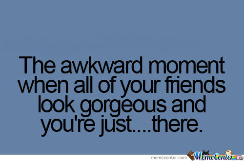 That Awkward Moment When (2)