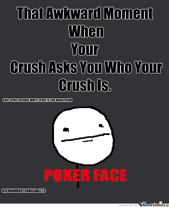 That Awkward Moment When Your Crush Asks You Who Your ...