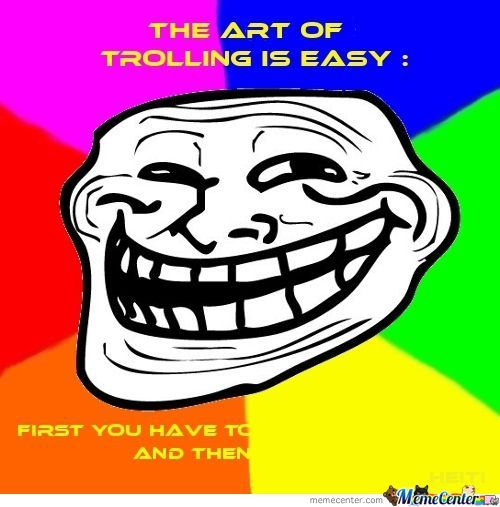 The Beautiful Art Of Trolling