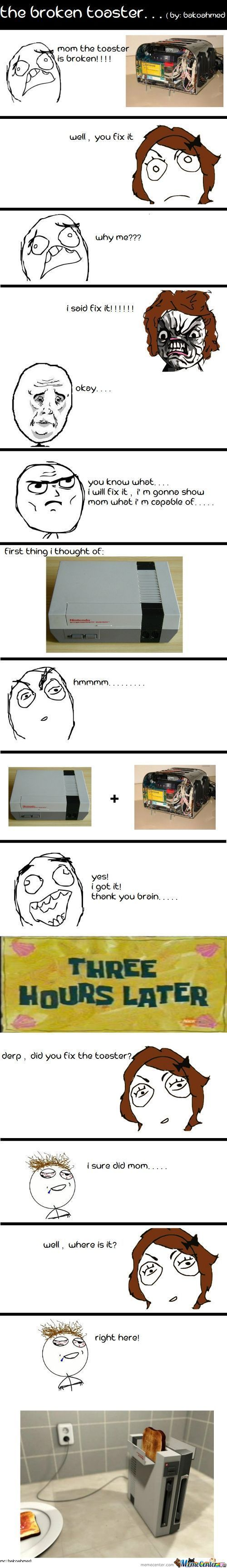 The Broken Toaster.......