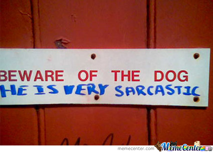The Dog Is Sarcastic
