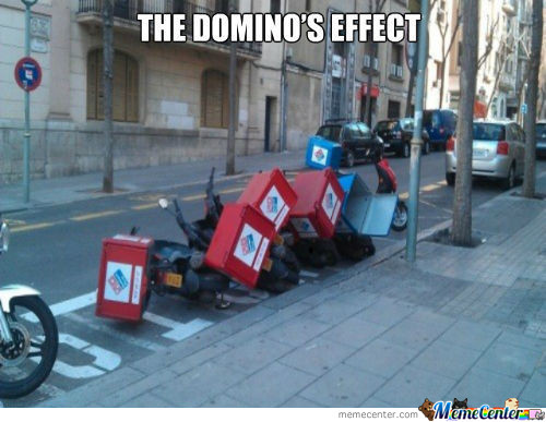 The Domino's Effect!