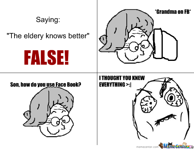 The Eldery Knows Better = False.