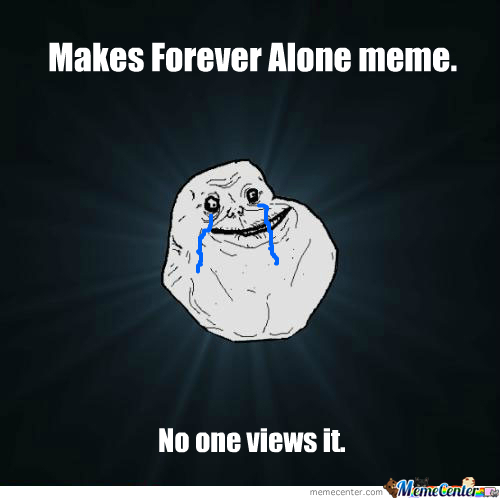 The Forever Alone Meme