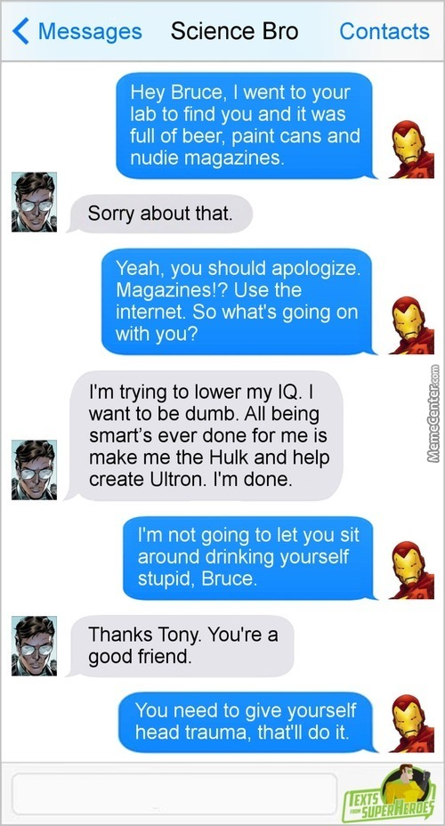 """The Funniest Part Is That Tony's Contact Name For Bruce Banner Is """" Science Bro """""""