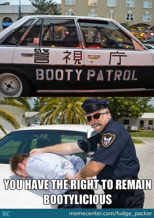 The Law Is Going To Be Right Up Your Butt