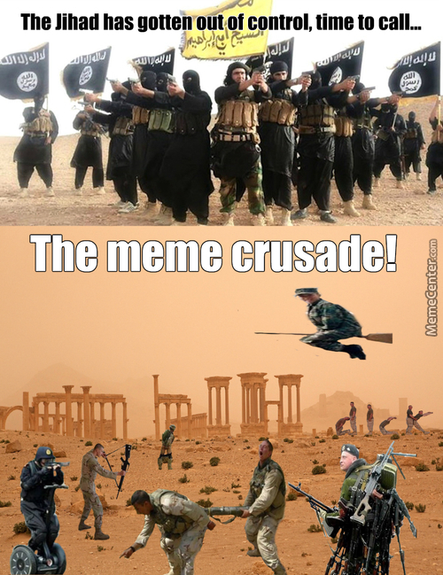 The Meme Crusade Is Our Only Hope!