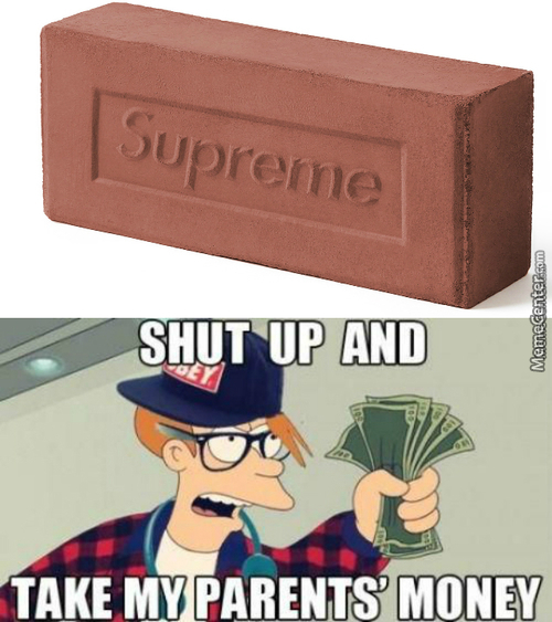 The Supreme Brick: Fags And Hispters Fighting For A Brick, Internet Is Arguying For A Brick. What I See ? Bullshit