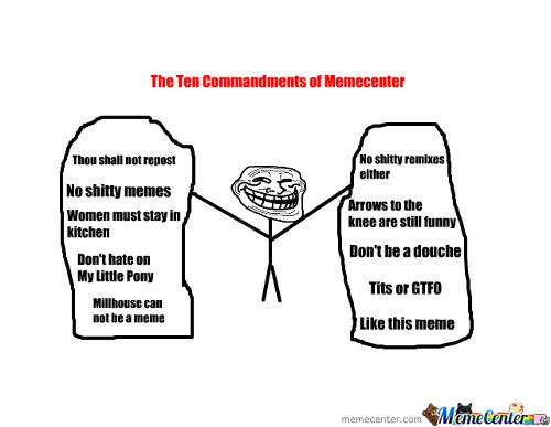 The Ten Commandments Of Memecenter