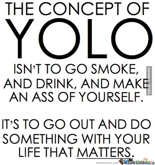 The True Concept Of Yolo