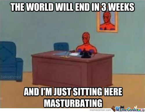 The World Will End In 3 Weeks...