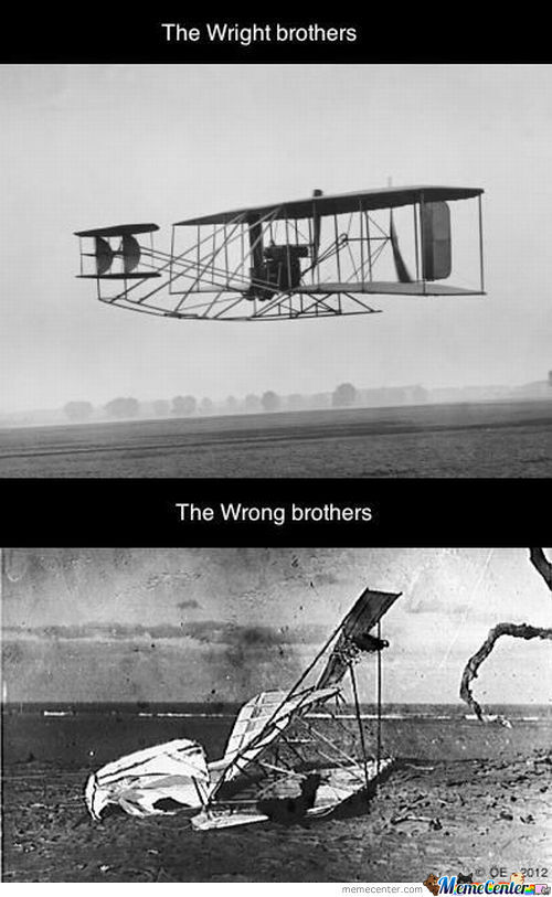 The Wright Brothers & Wrong Brother