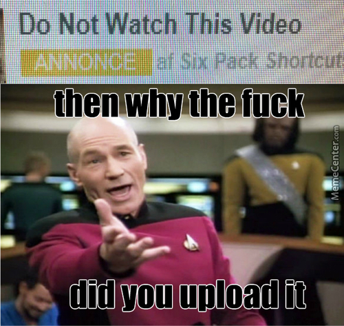 Then Why The Fuck Did You Upload It?