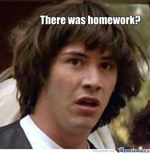 There Was Homework