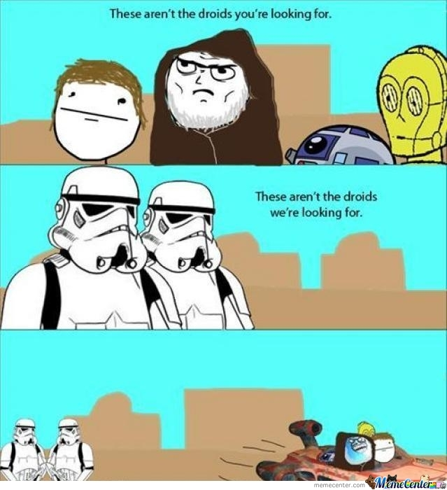 These Aren't The Droids