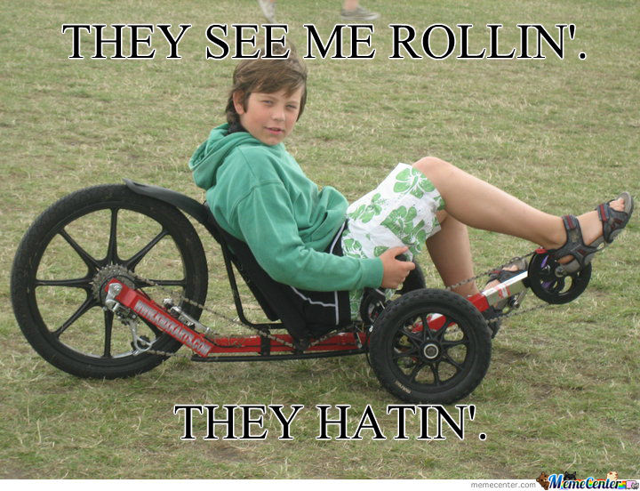 They See Me Rolling They Hatin!