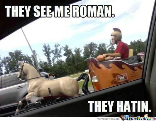 They See Me Roman. They Hatin !