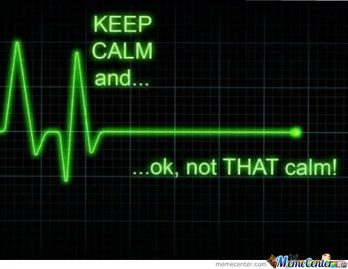They Told Me To Calm My Heart, So.....