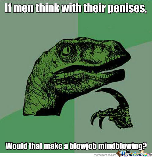 Think With Your Penis