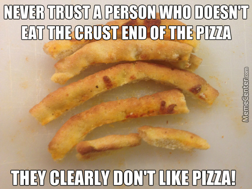 This Really Grinds My Gears, Eat The Whole Pizza