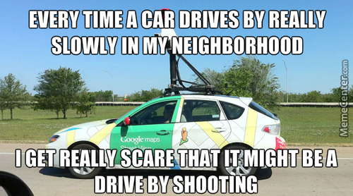 Those Google Maps Cars Take Picture Of Your While Fapping