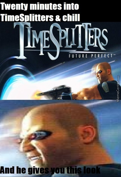Timesplitters & Chill