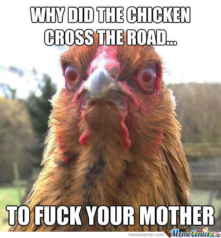 Tired Of Jokes Chicken