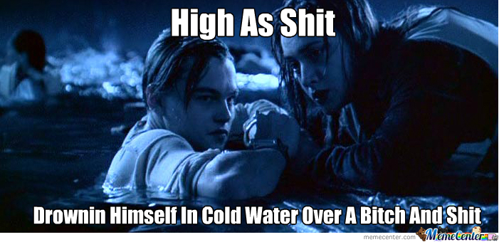 Titanic Man Is High As Sh**