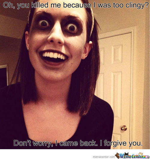 Overly Attached Girlfriend Zombie