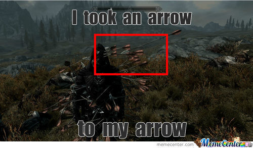 Took An Arrow To My Arrow