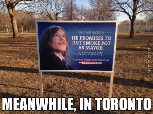 Toronto Has Some Fine Election Signs