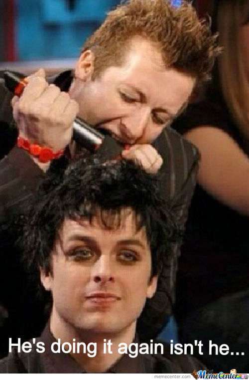 Tre Cool, You Mad Man.