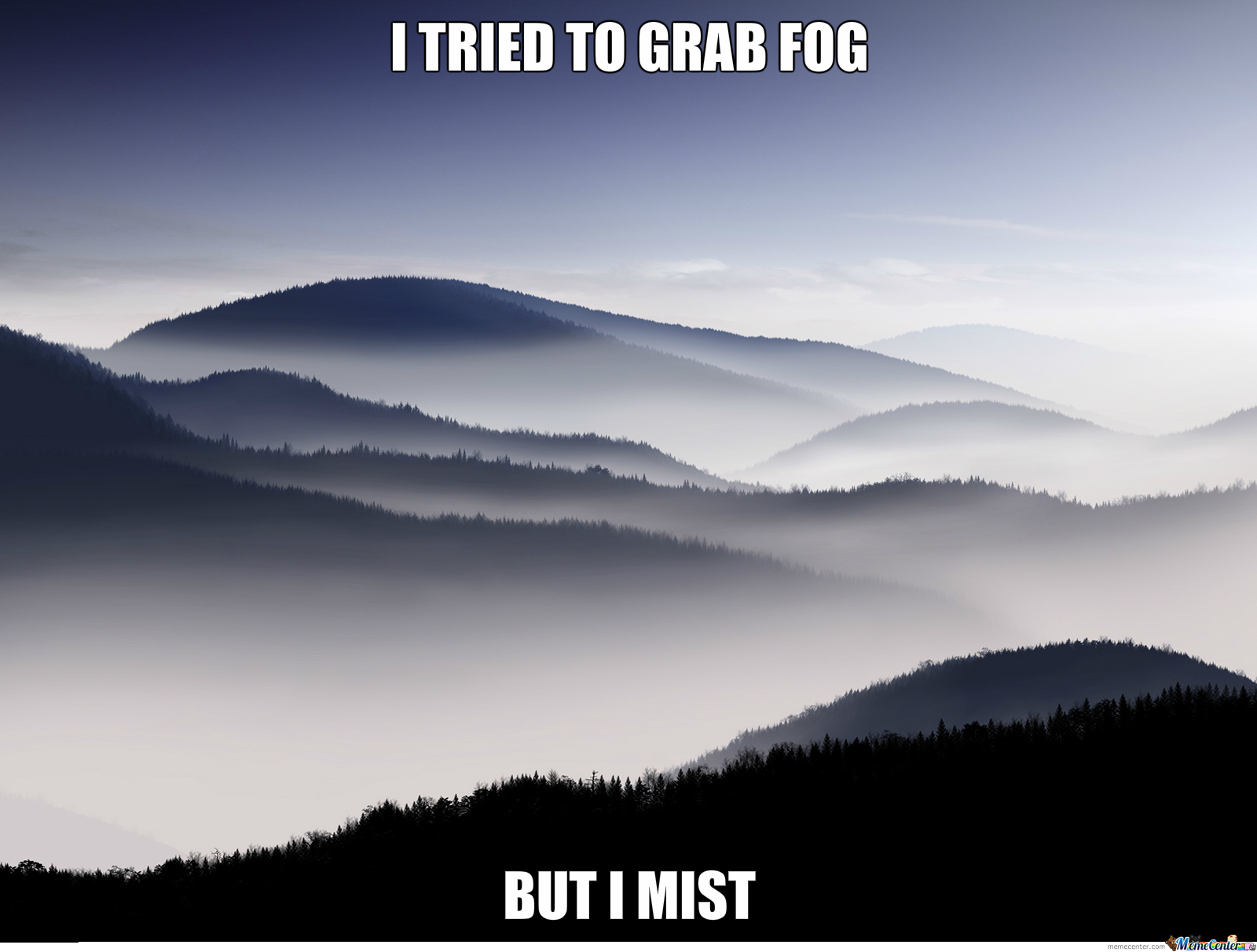 Tried To Grab Fog....
