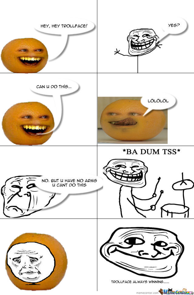 Troll Face Vs Annoying Orange