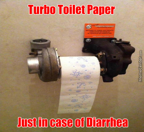 Turbo Toilet Paper. Just In Case Of Diarrhea.