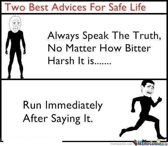 Two Best Advices For Safe Life