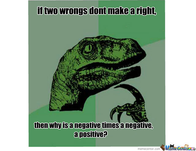 two wrongs make a right Two wrongs don't make a right meaning | definition the fact that responding to a negative situation in the same manner will not make things better in any sense.