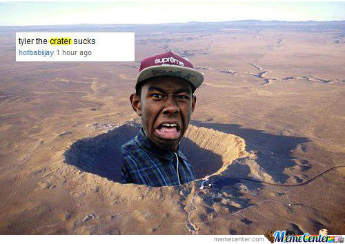 Tyler The Crater