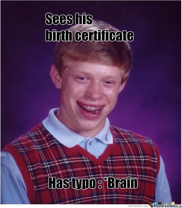 Typo Bad Luck Brian