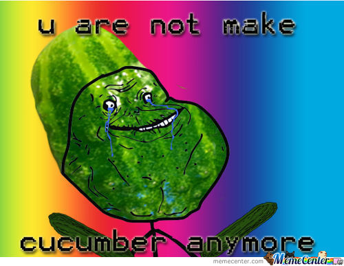 U Are Not Make Cucumber Anymore