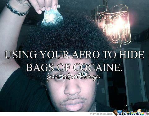 Using Your Afro To Hide Bags Of Cocaine
