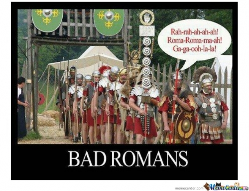 Want your bad romans