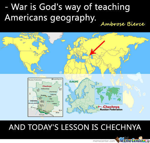 War Is God's Way Of Teaching Americans Geography.